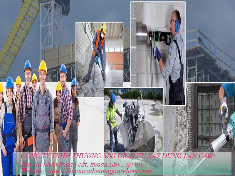 Công ty Khoan cắt bê tông Lan Cao Dịch vụ uy tín chuyên nghiệp